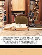Résumé Des Leçons Données À L'école Des Ponts Et Chaussées Sur L'application De La Mécanique À L'établissement Des Constructions Et Des Machines