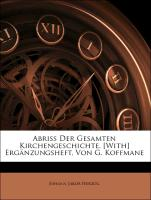 Abriss Der Gesamten Kirchengeschichte. [With] Ergänzungsheft, Von G. Koffmane, DRITTER THEIL