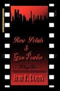 Rose Petals & Gun Powder: A Saga Noir