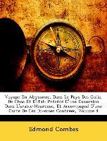 Voyage En Abyssinie, Dans Le Pays Des Galla, De Choa Et D'ifat: Précédé D'une Excursion Dans L'arabie-Heureuse, Et Accompagné D'une Carte De Ces Diverses Contrées, Volume 4