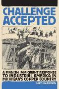 Challenge Accepted: A Finnish Immigrant Response to Industrial America in Michigan's Copper County
