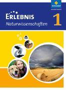Erlebnis Naturwissenschaften 1. Ein Lehr- und Arbeitsbuch