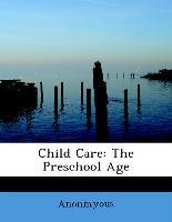 Child Care: The Preschool Age