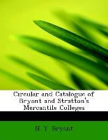 Circular and Catalogue of Bryant and Stratton's Mercantile Colleges