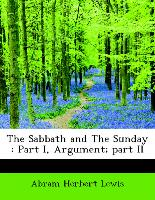 The Sabbath and The Sunday : Part I, Argument, part II