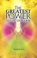 The Greatest Power in the Universe