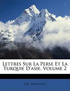 Lettres Sur La Perse Et La Turquie D'Asie, Volume 2