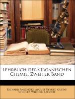 Lehrbuch der Organischen Chemie. Zweiter Band