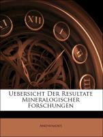 Uebersicht Der Resultate Mineralogischer Forschungen