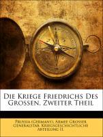 Die Kriege Friedrichs Des Grossen, Zweiter Theil