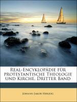 Real-Encyklopädie für protestantische Theologie und Kirche. Dritter Band