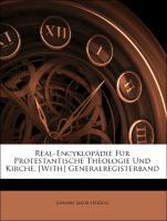 Real-Encyklopädie Für Protestantische Theologie Und Kirche. [With] Generalregisterband