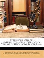 Verhandlungen des naturhistorisch-medizinischen Vereins zu Heidelberg, Erster Band