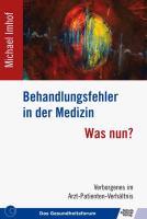 Behandlungsfehler in der Medizin - Was nun?