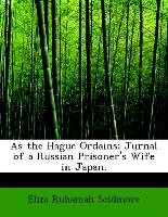 As the Hague Ordains, Jurnal of a Russian Prisoner's Wife in Japan