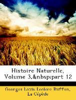 Histoire Naturelle, Volume 3, Part 12