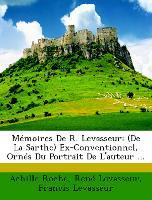 Mémoires De R. Levasseur: (De La Sarthe) Ex-Conventionnel, Ornés Du Portrait De L'auteur