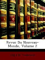 Revue Du Nouveau-Monde, Volume 2