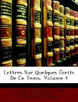 Lettres Sur Quelques Écrits De Ce Tems, Volume 4