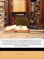 Gottlieb Heinrich Stuck's Verzeichnis von aeltern und neuern Land- und Reisebeschreibungen. Ein Versuch eines Hauptstücks der geographischen Litteratur mit einem vollstaendigen Realregister, und einer Vorrede
