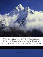 The Massachusetts Hemenway Family: Descendants of Ralph Hemenway of Roxbury, Mass, 1634
