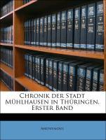 Chronik der Stadt Mühlhausen in Thüringen, Erster Band