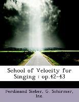 School of Velocity for Singing : op.42-43