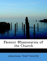 Pioneer Missionaries of the Church