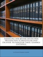 Sammlung der besten deutschen prosaischen Schrifsteller und Dichter. Sechzigster Theil: Lessings Lustspiele