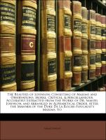 The Beauties of Johnson: Consisting of Maxims and Observations, Moral, Critical, & Miscellaneous, Accurately Extracted from the Works of Dr. Samuel Johnson, and Arranged in Alphabetical Order, After the Manner of the Duke De La Roche-Foucault's Maxims, Vo