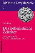 Biblische Enzyklopädie. Bd. 9: Das hellenistische Zeitalter