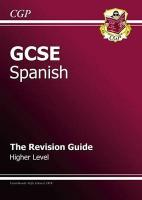 GCSE Spanish Revision Guide - Higher (A*-G Course)