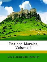 Fictions Morales, Volume 1