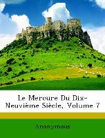 Le Mercure Du Dix-Neuvième Siècle, Volume 7