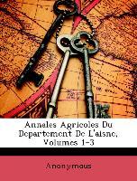 Annales Agricoles Du Departement de L'Aisne, Volumes 1-3