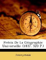 Précis De La Géographie Universelle: (1837. 520 P.)