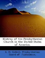 Histroy of the Presbytherian Church in the United States of America
