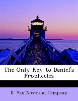 The Only Key to Daniel's Prophecies