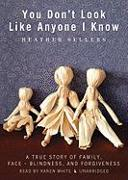 You Don't Look Like Anyone I Know: A True Story of Family, Face-Blindness, and Forgiveness