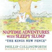 Naptime Adventures with Sleepy Slump: The Kings New Fence