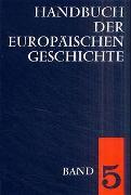 Handbuch der europäischen Geschichte / Europa von der Französischen Revolution bis zu den nationalstaatlichen Bewegungen des 19. Jahrhunderts