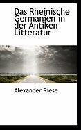 Das Rheinische Germanien in Der Antiken Litteratur