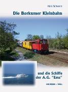 Die Borkumer Kleinbahn und die Schiffe der A.G. Ems