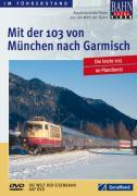 Mit der 103 von München nach Garmisch