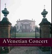A Venetian Concert - Grand Italian Architecture and Renaissance Music