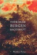 Thüringer Burgen sagenhaft