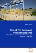 Zionist Terrorism and Imperial Response