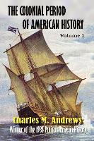 The Colonial Period of American History: The Settlements