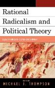 Rational Radicalism and Political Theory