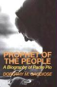 Prophet of the People: A Biography of Padre Pio